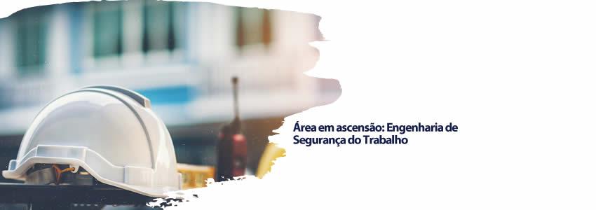 Área em ascensão: Engenharia de Segurança do Trabalho