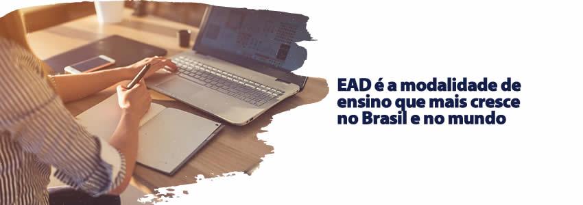 EAD é a modalidade de ensino que mais cresce no Brasil e no mundo