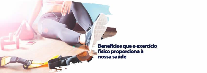 Benefícios que o exercício físico proporciona à nossa saúde