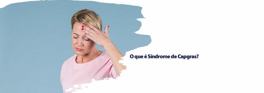 O que é Síndrome de Capgras?