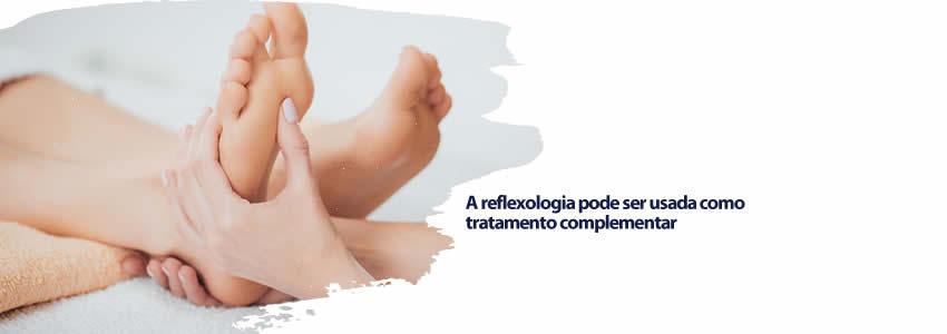 A reflexologia pode ser usada como tratamento complementar