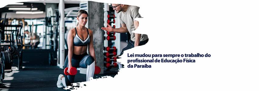 Lei mudou para sempre o trabalho do profissional de Educação Física da Paraíba