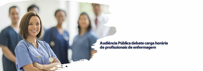 Audiência Pública debate carga horária de profissionais de enfermagem