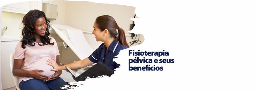Fisioterapia pélvica e seus benefícios
