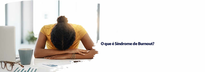 O que é Síndrome de Burnout?