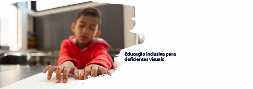 Educação inclusiva para deficientes visuais