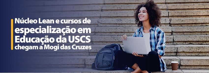 Núcleo Lean e cursos de especialização em Educação da USCS chegam a Mogi das Cruzes