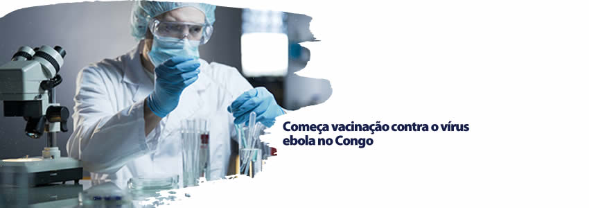 Começa vacinação contra o vírus ebola no Congo