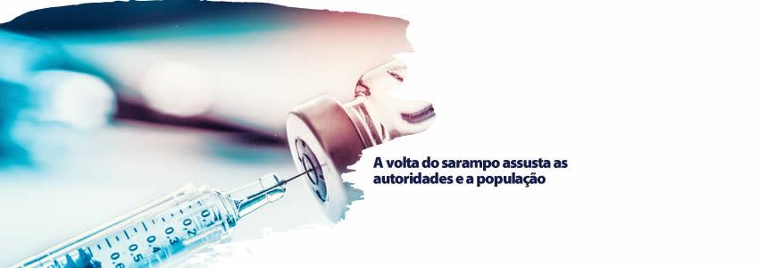 A volta do sarampo assusta as autoridades e a população