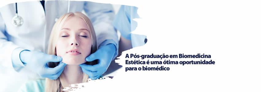 A Pós-graduação em Biomedicina Estética é uma ótima oportunidade para o biomédico