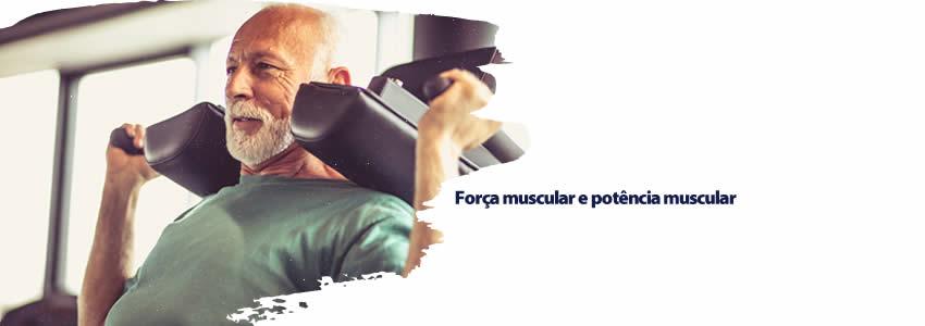 Força muscular e potência muscular