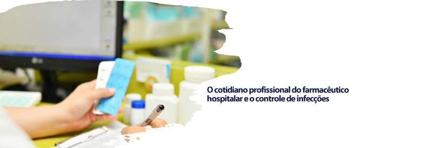 O cotidiano profissional do farmacêutico hospitalar e o controle de infecções