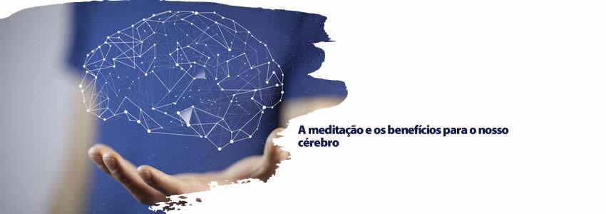 A meditação e os benefícios para o nosso cérebro