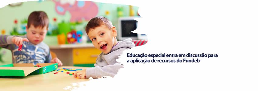 Educação especial entra em discussão para a aplicação de recursos do Fundeb