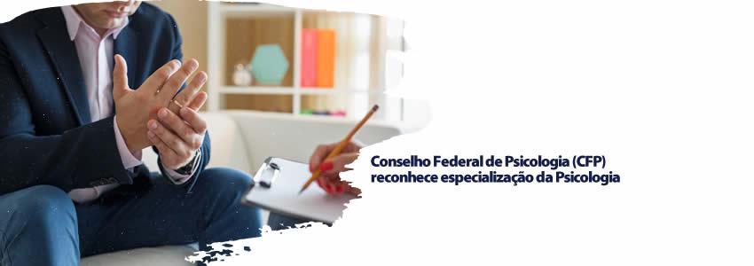 Conselho Federal de Psicologia (CFP) reconhece especialização da Psicologia