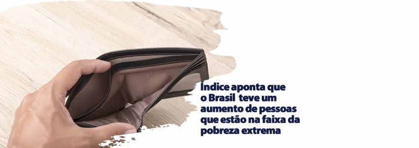 Índice aponta que o Brasil  teve um aumento de pessoas que estão na faixa da pobreza extrema