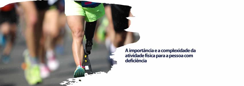 A importância e a complexidade da atividade física para a pessoa com deficiência