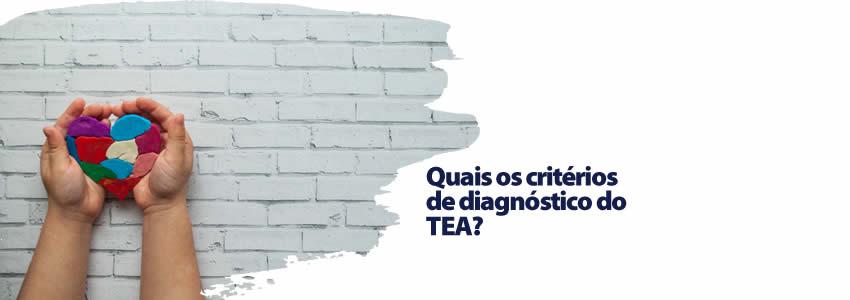 Quais os critérios de diagnóstico do TEA?